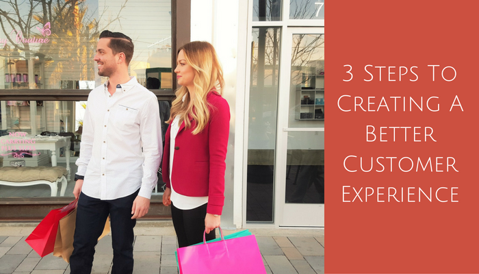 3 steps to creating a better customer experience in brick and mortar